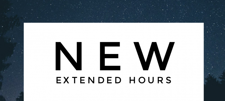 New Extended Hours!